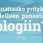 Kannattaako yrityksen edelleen panostaa blogiin?